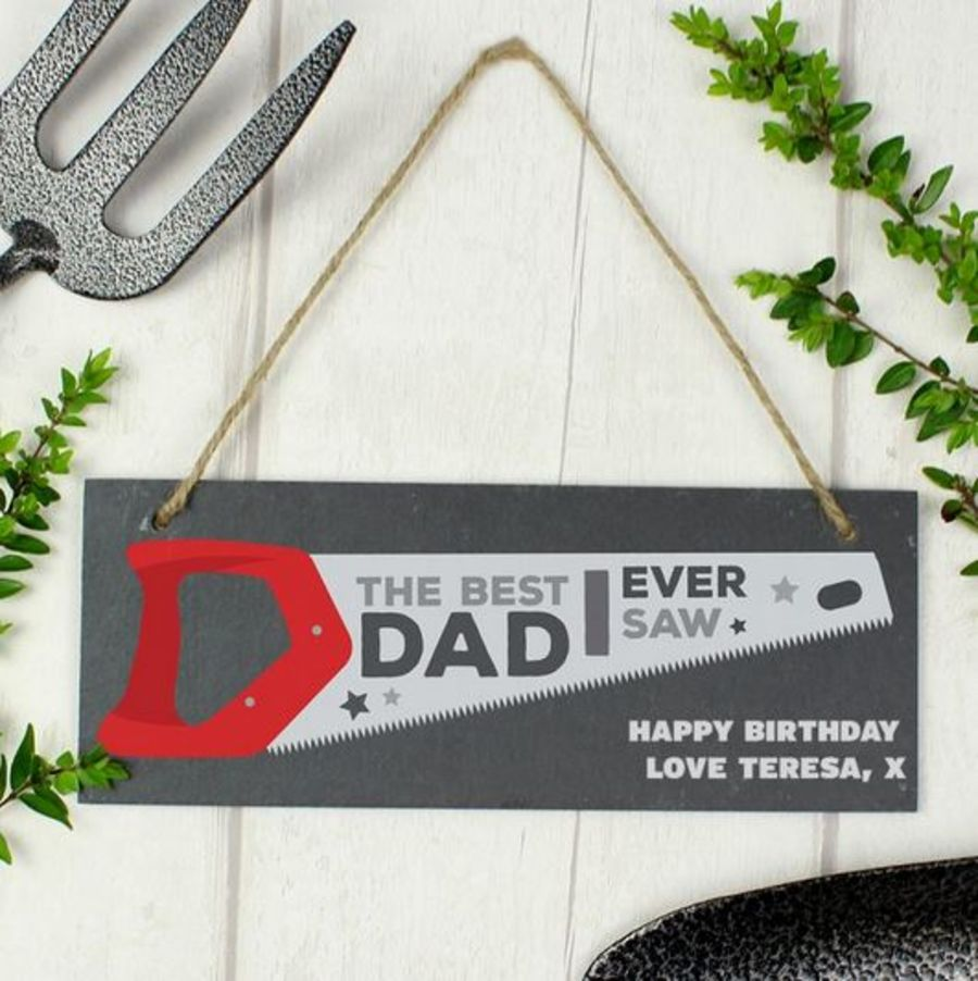 Personalised The Best Dad Ever Saw Printed Hanging Slate Plaque