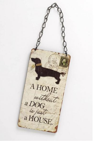 A Home without a Dog - Hanging Sign