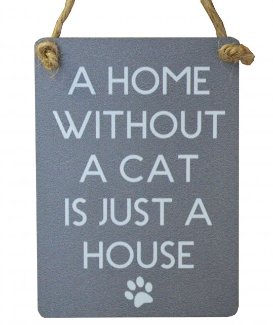 Mini Metal Sign - A Home Without A Cat