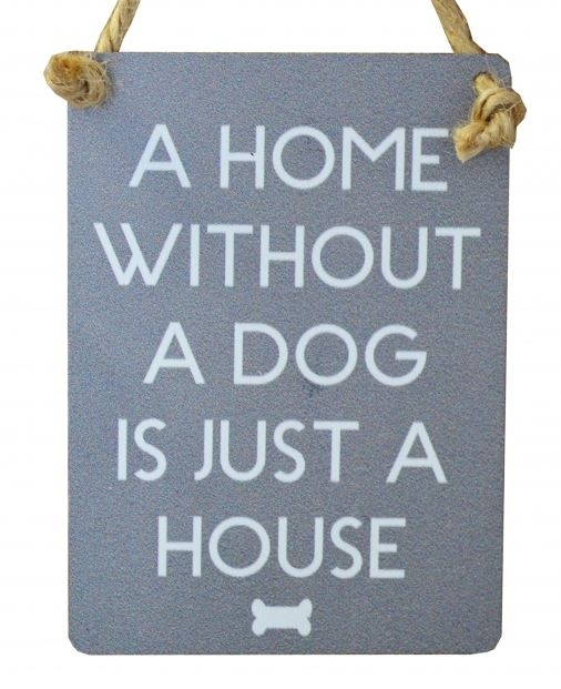 Mini Metal Sign - A Home Without A Dog
