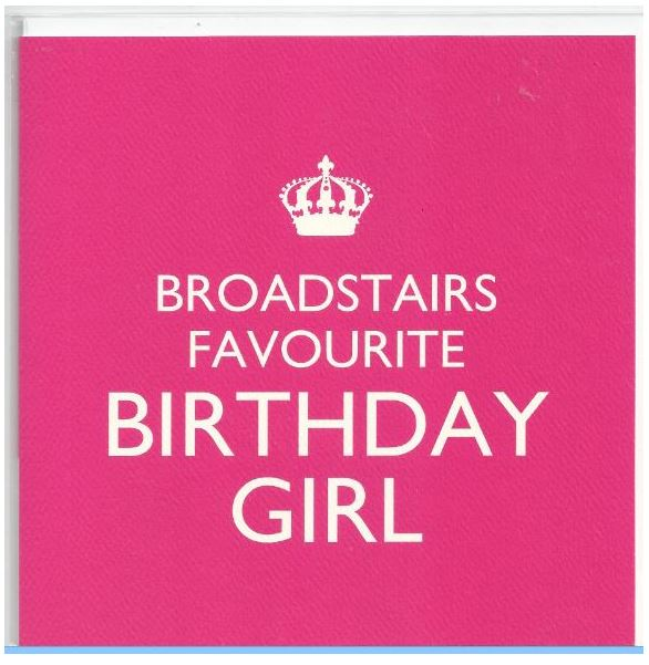 BROADSTAIRS FAVOURITE BIRTHDAY GIRL