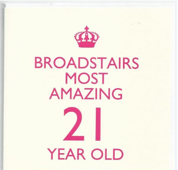 BROADSTAIRS MOST AMAZING 21 YEAR OLD (PINK)