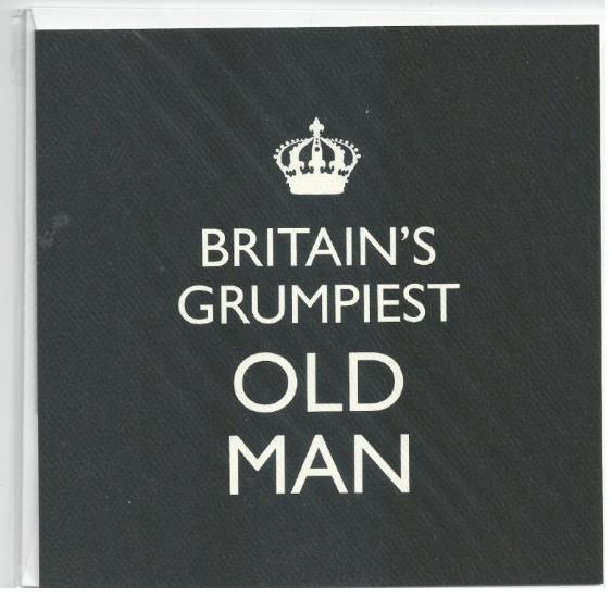 BRITAINS GRUMPIEST OLD MAN