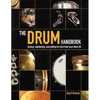 The Drum Handbook: Buying, Maintaining and Getting the Best from Your Drum Kit  Front Cover
