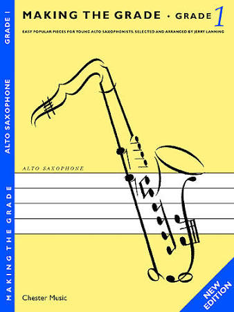 Making the grade: Easy Popular Pieces for Young Alto Saxophonists. Grade 1. Book & CD