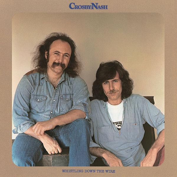 Crosby & Nash - Whistling Down The Wire