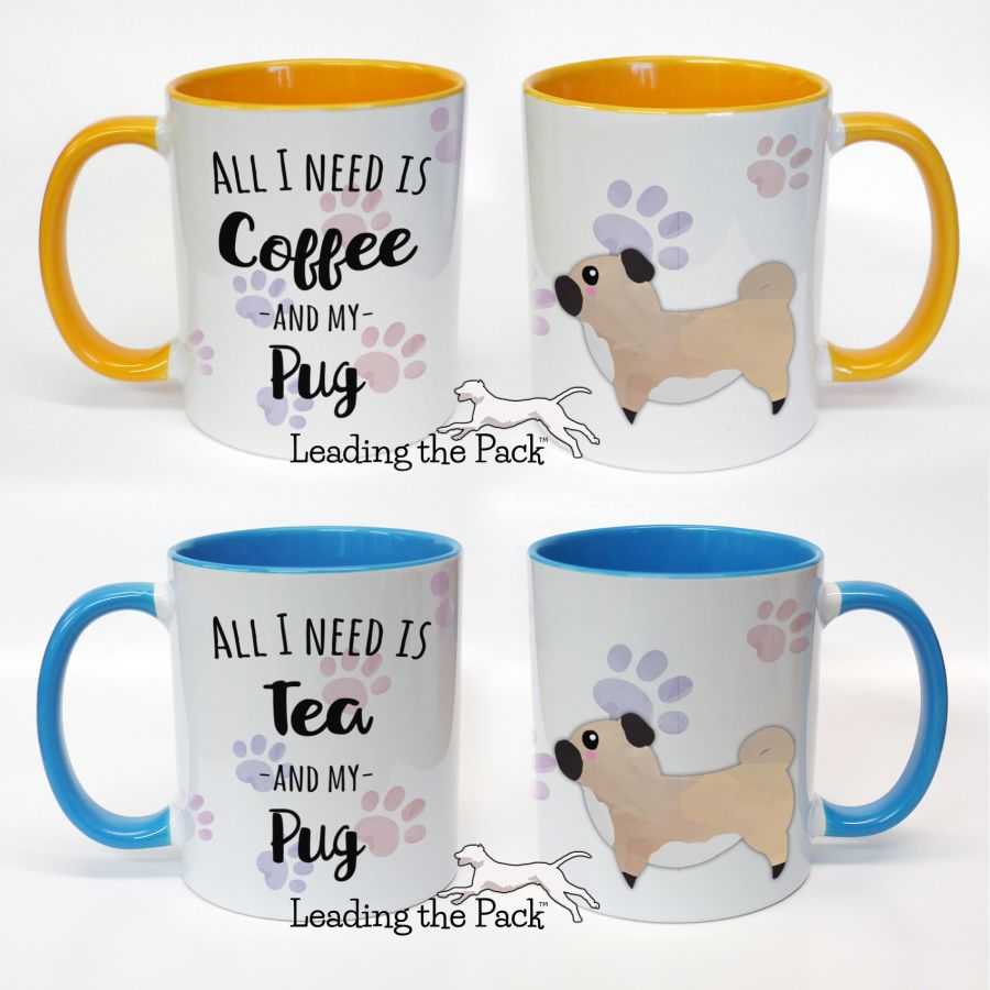 All I need is coffee/tea and my pug mugs & coasters