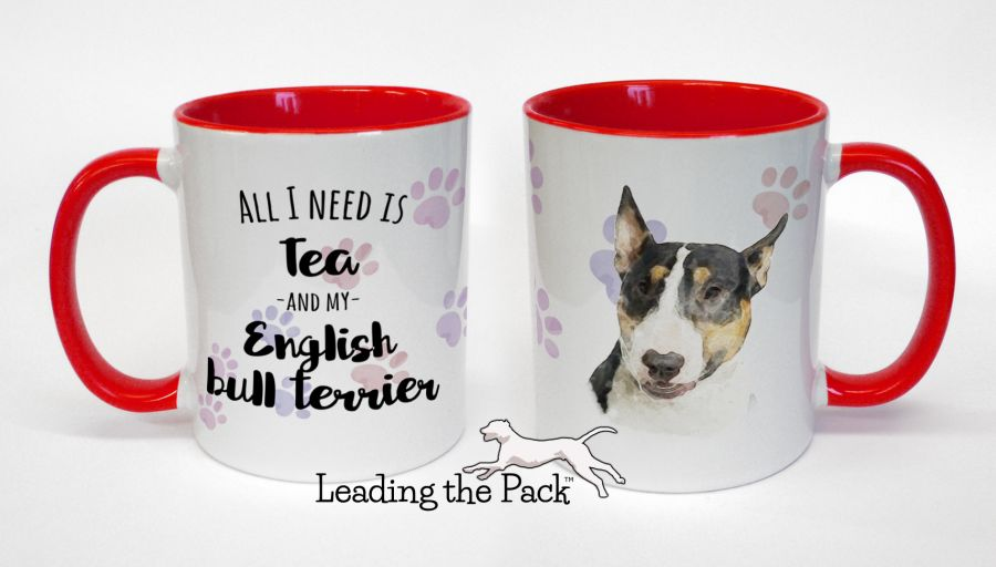 All I need is coffee/tea and my english bull terrier mugs & coasters