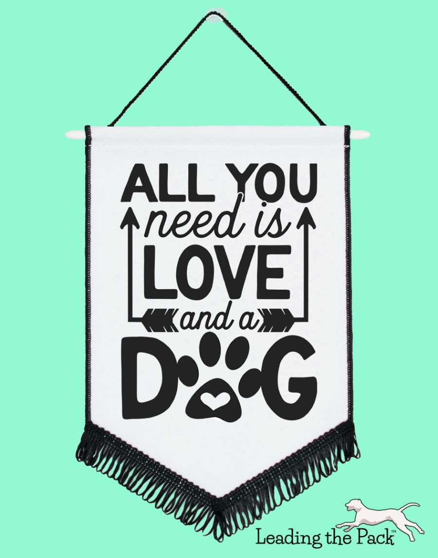 All you need is love and a dog chevron pennant