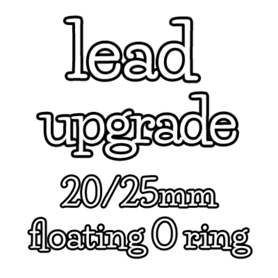 20mm/25mm lead upgrade - floating O ring