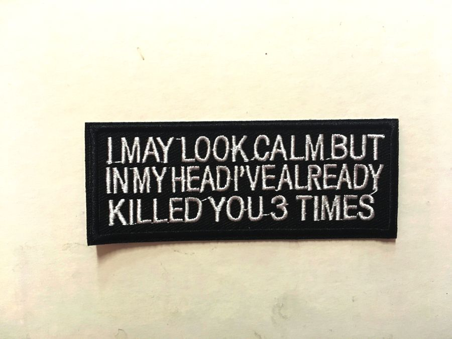 'I May Look Calm' Iron On Patch