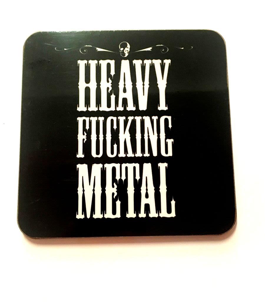 Heavy Fucking Metal Coaster