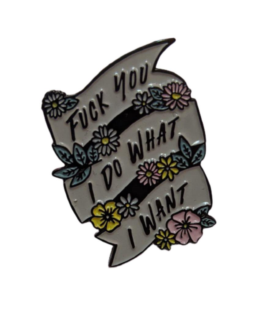 'Fuck You I Do What I Want' Floral Enamel Pin