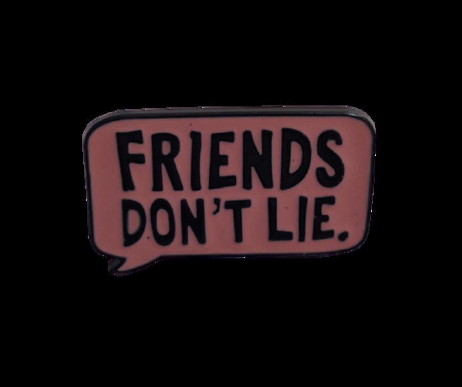 'Friends Don't Lie' Enamel Pin