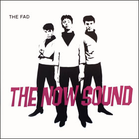 THE FAD The New Sound CD