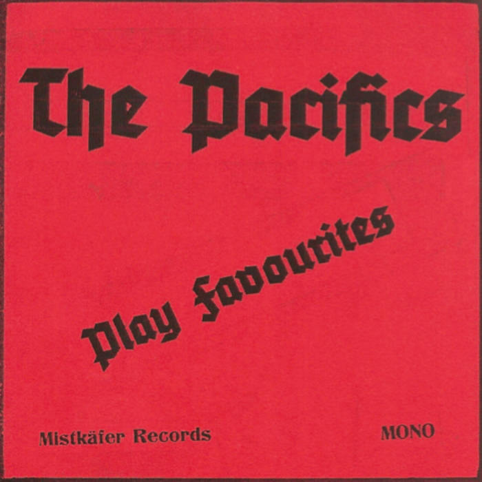 THE PACIFICS Play Favourites EP