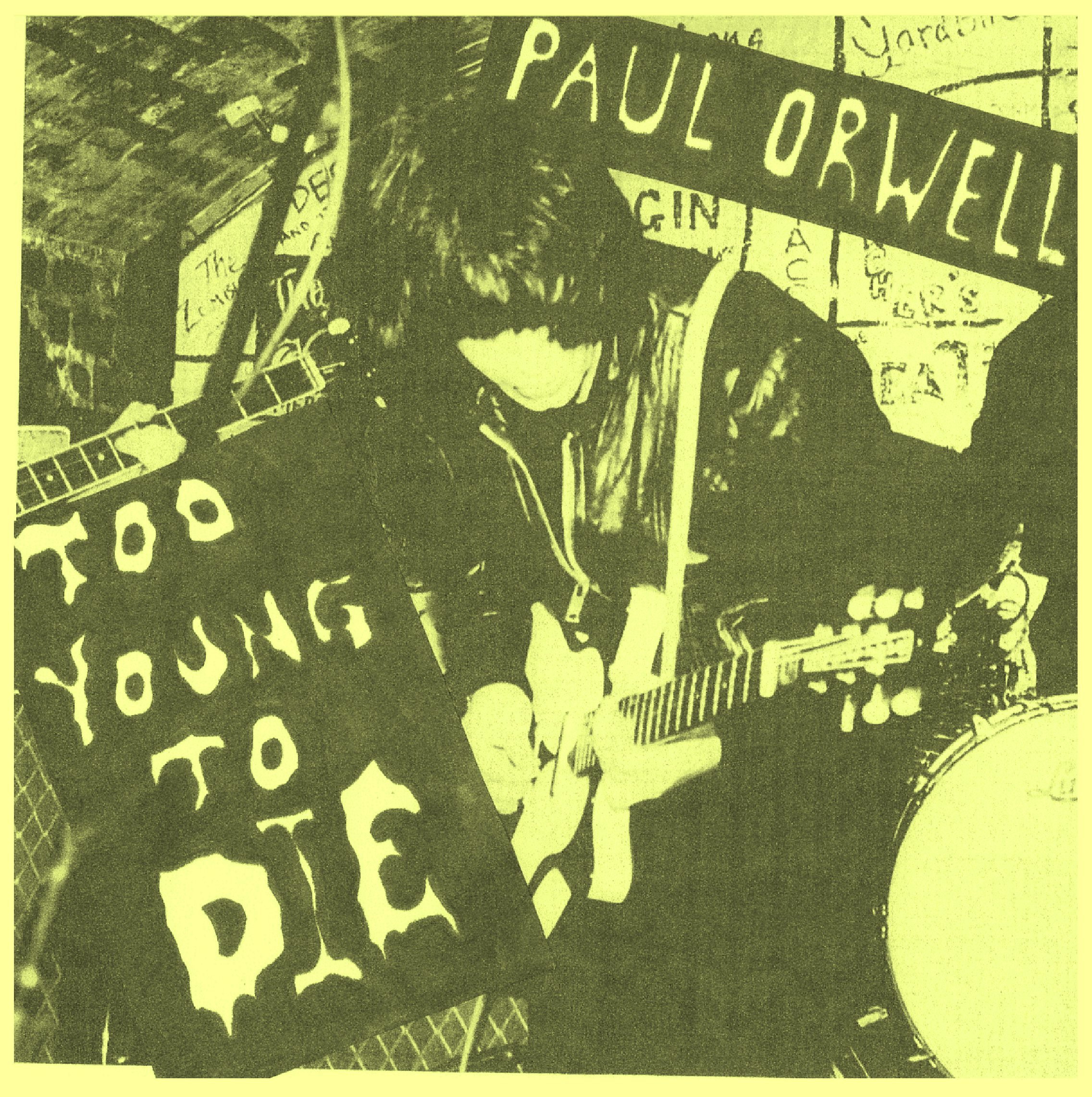 PAUL ORWELL Too Young To Die Yellow Sleeve 50 ONLY