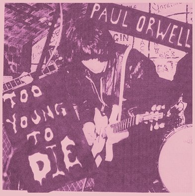 PAUL ORWELL Too Young To Die Pink Sleeve 50 ONLY