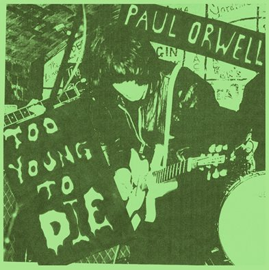 PAUL ORWELL Too Young To Die Green Sleeve 50 ONLY