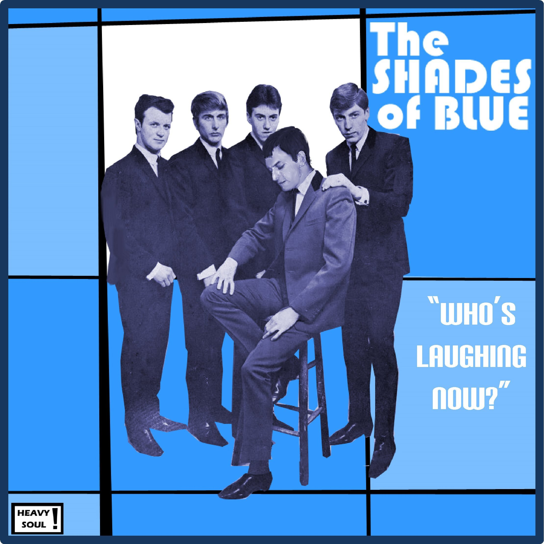 SHADES OF BLUE Who's Laughing Now?