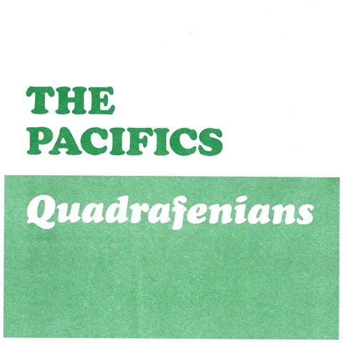 THE PACIFICS Quadrafenians E.P.