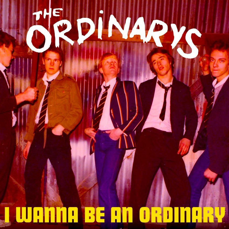THE ORDINARYS I Wanna Be An Ordinary