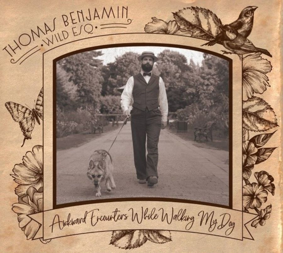 THOMAS BENJAMIN WILD ESQ Awkward Encounters While My Dog LP