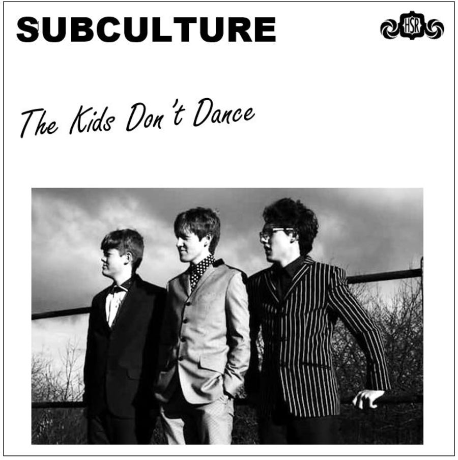 SUBCULTURE The Kids Don't Dance