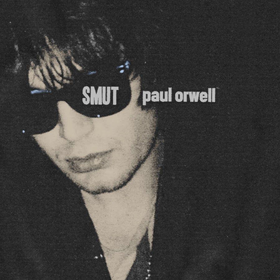 PAUL ORWELL Smut LP *2nd PRESS*