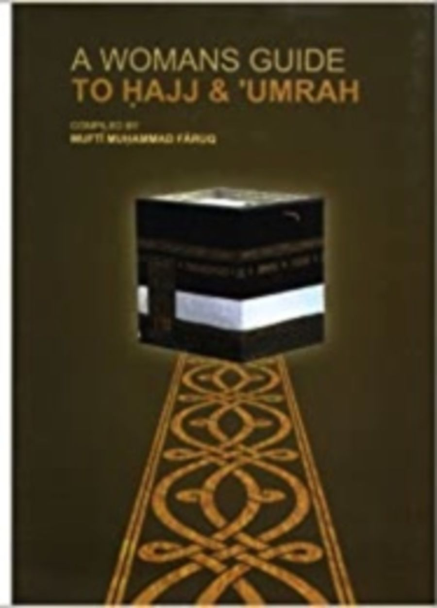 A Woman's Guide To Hajj & Umrah