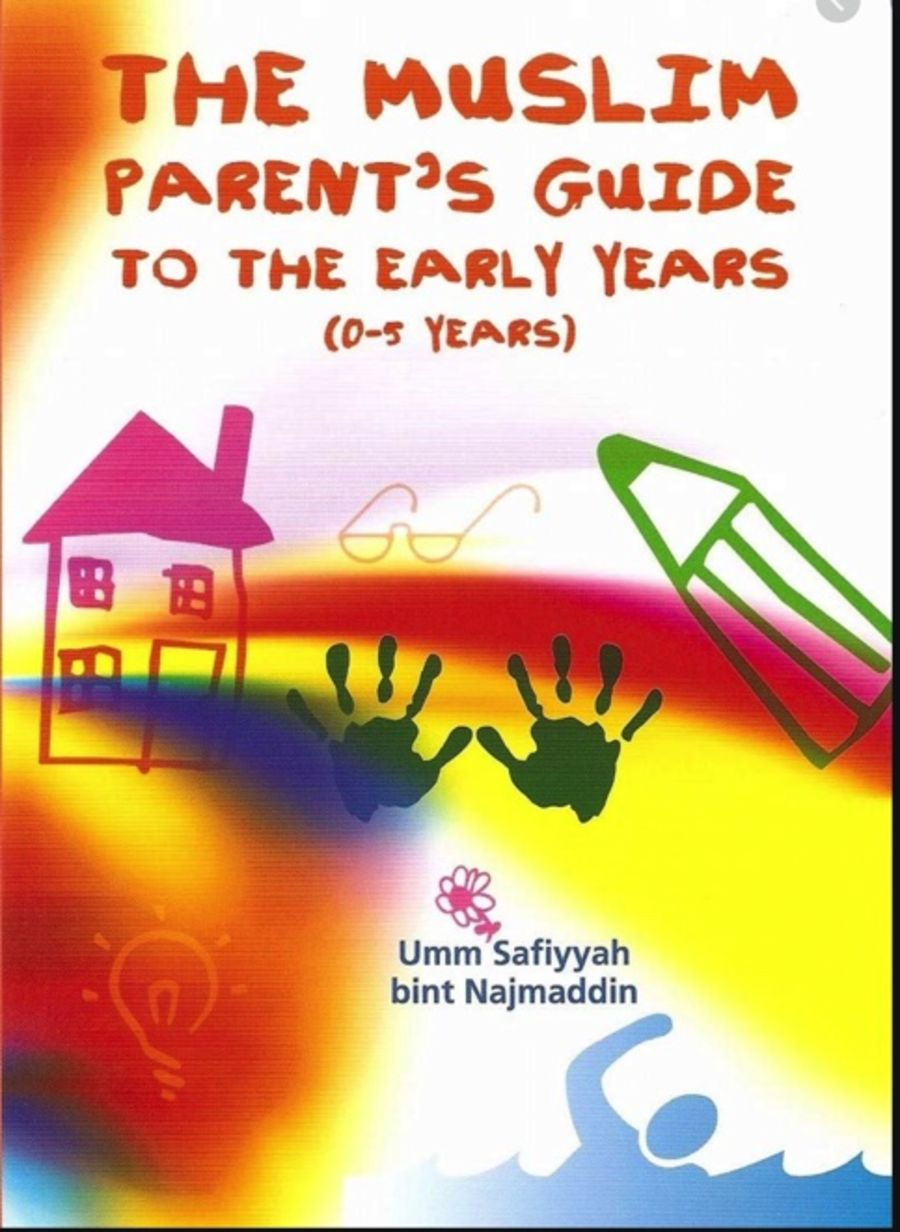 The Muslim Parent's Guide to the Early Years