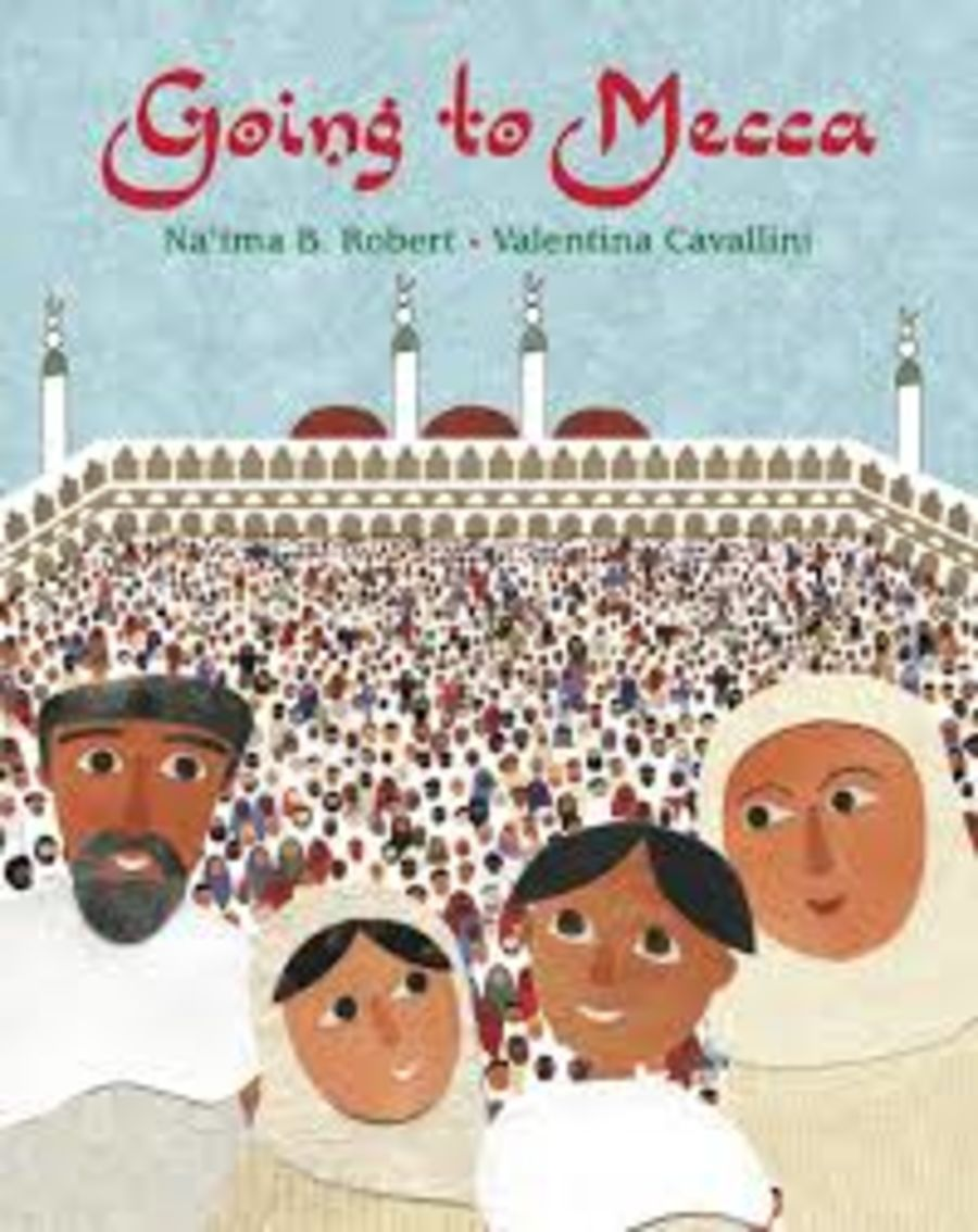 Going To Mecca- by Na'ima B. Robert