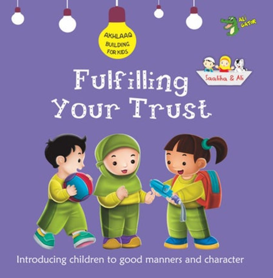 Fulfilling Your Trust (Akhlaaq Building Series) PR- ORDER