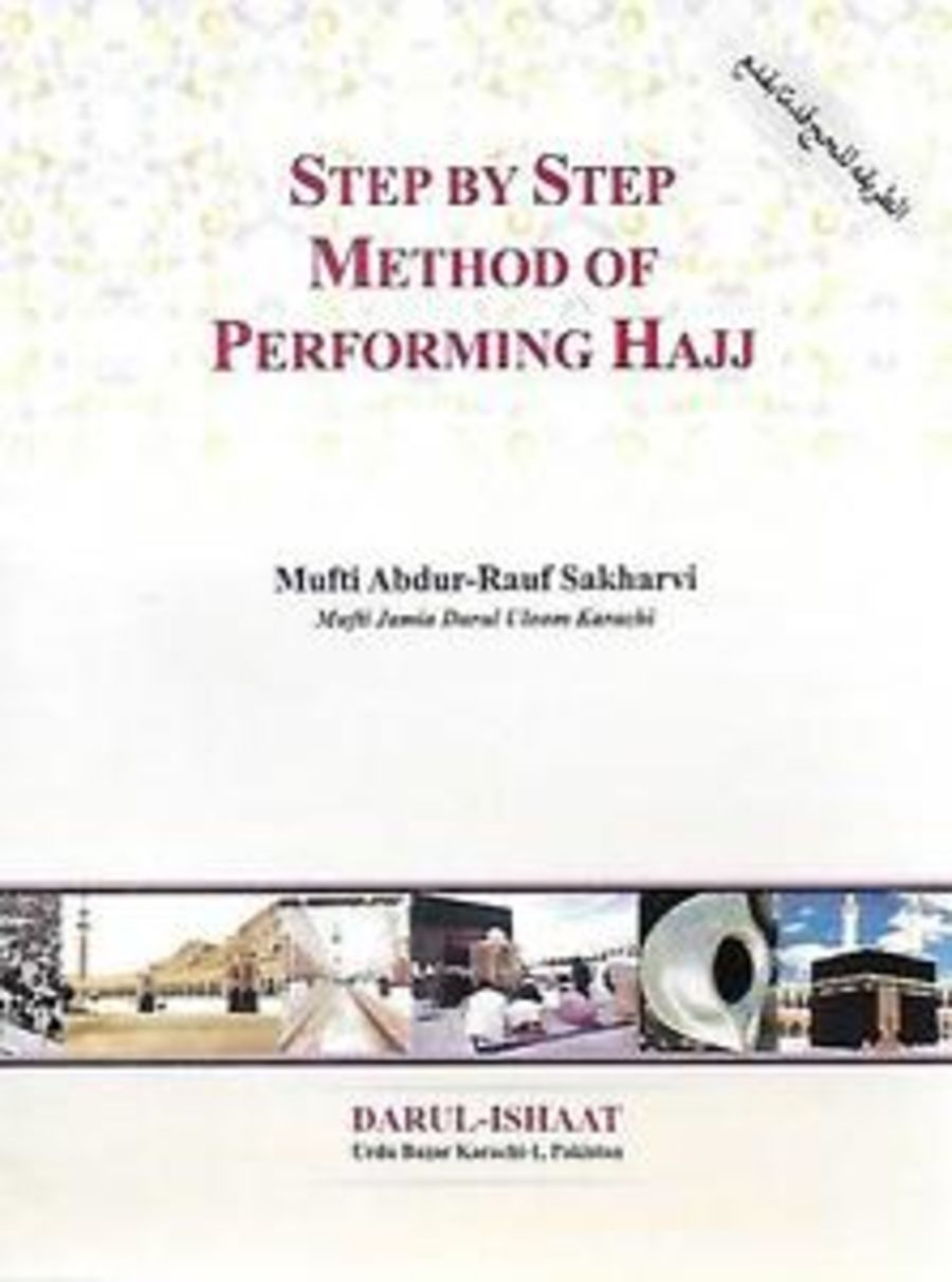 Step by Step Method of Performing Hajj *POCKET SIZE GUIDE