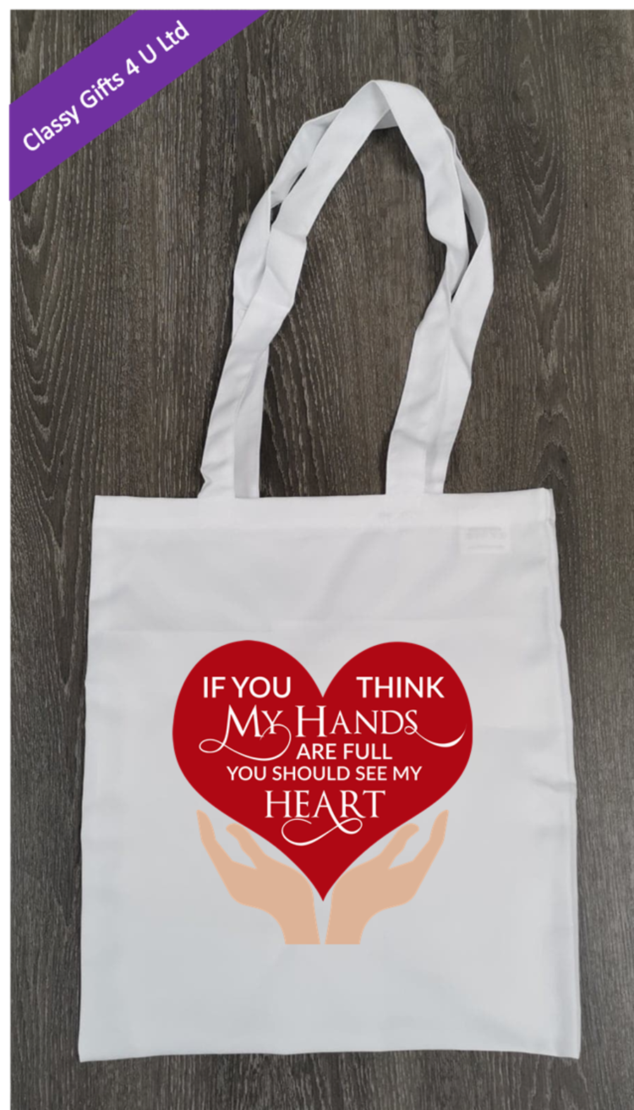 Long Handle canvas tote bag - If you think my hands are full , you should see my heart
