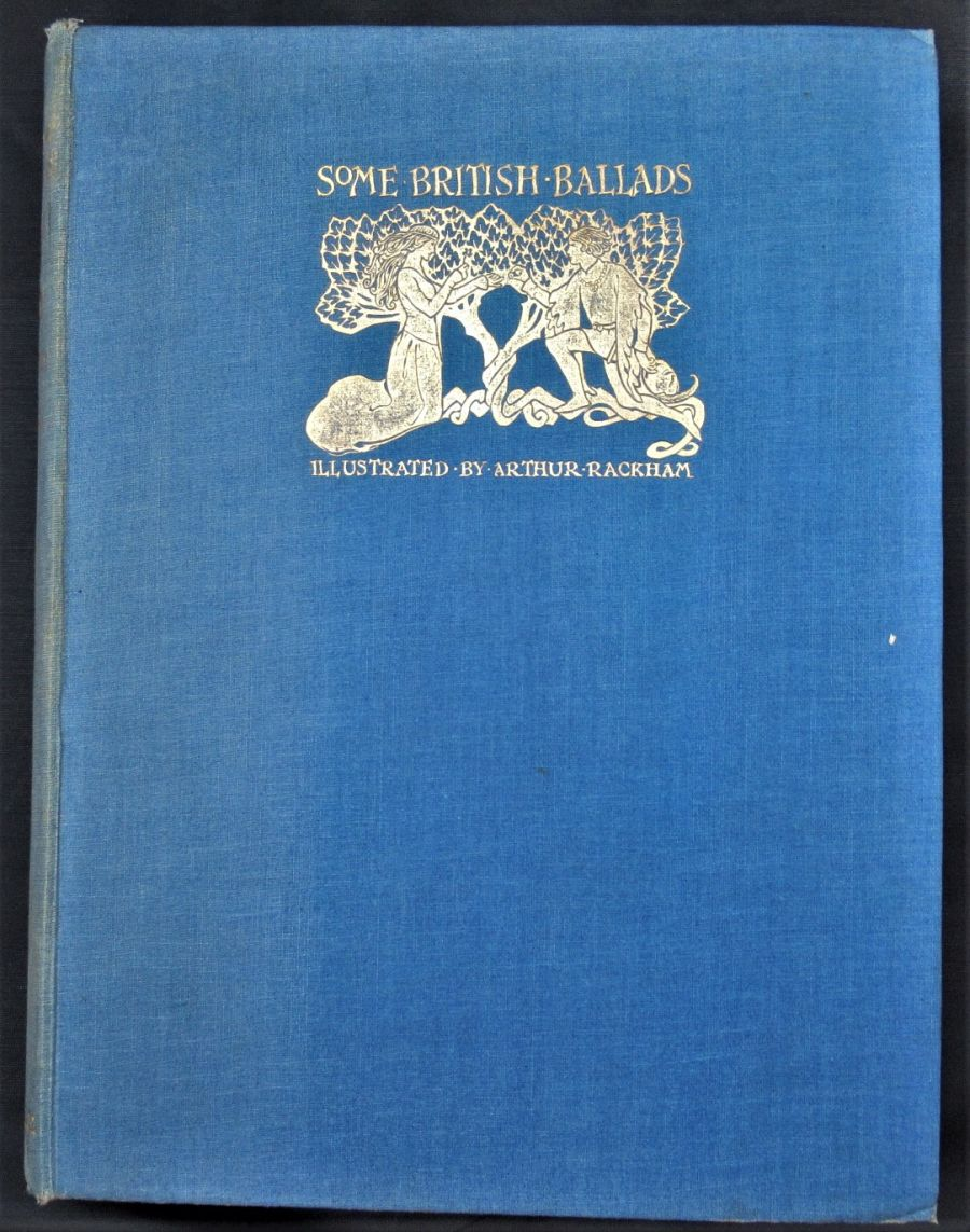 Some British Ballads, illustrated by Arthur Rackham, first edition, 1918