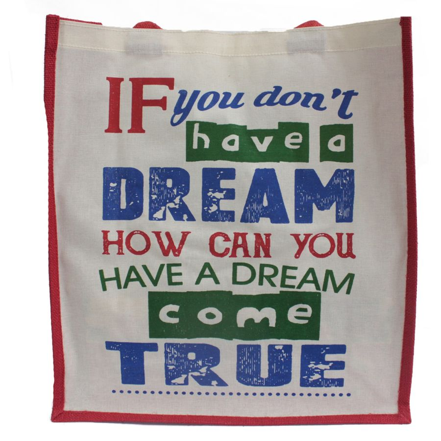 Jute Bag - If You Don't Have a Dream