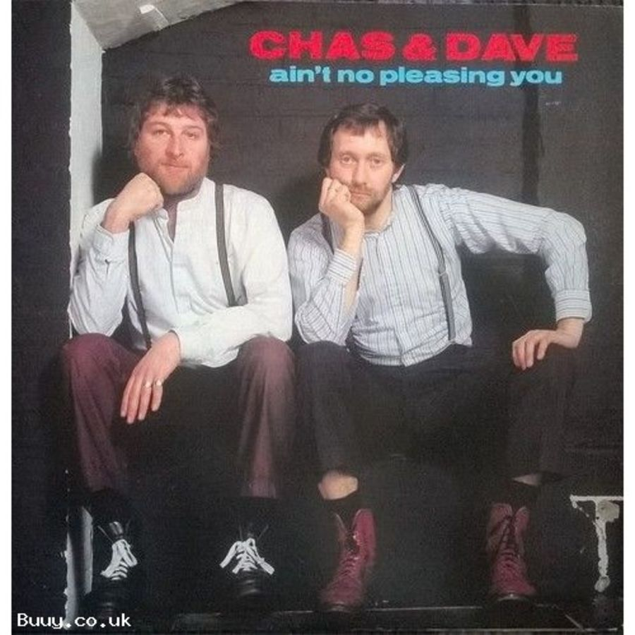Chas & Dave - Aint No Pleasing You - Vinyl Record 7