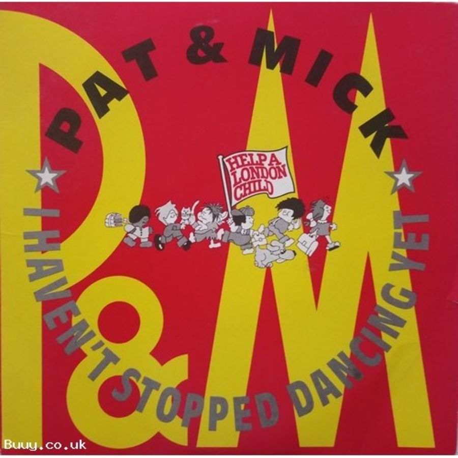 Pat & Mick - I Haven't Stopped Dancing Yet - Vinyl Record 7