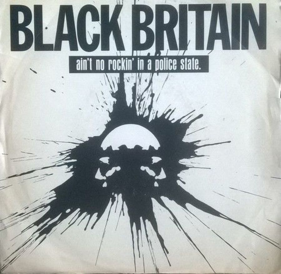 Black Britain - Ain't No Rockin In A Police State - Vinyl Record 7