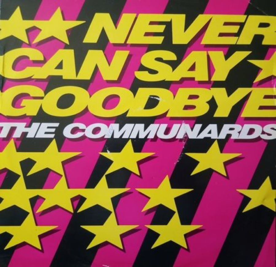 Communards - Never Can Say Goodbye - 12