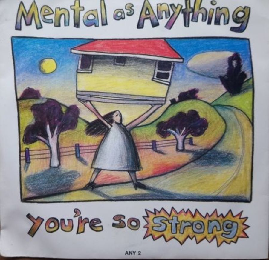 Mental As anything - You're So Strong - 7