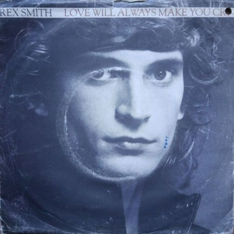 Rex Smith - Love Will Always Make You Cry - 7