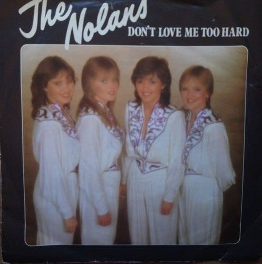 The Nolans - Don't Love Me Too Hard - 7