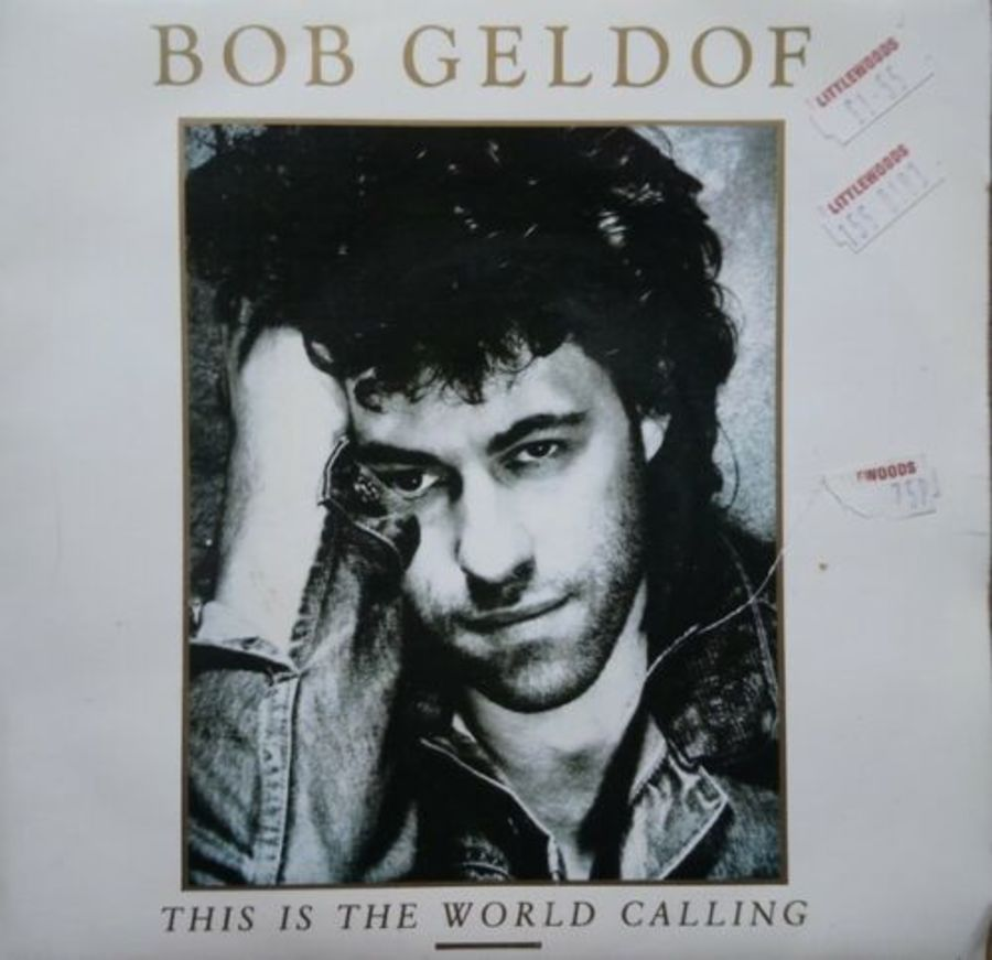 Bob Geldof - This Is The World Calling - 7