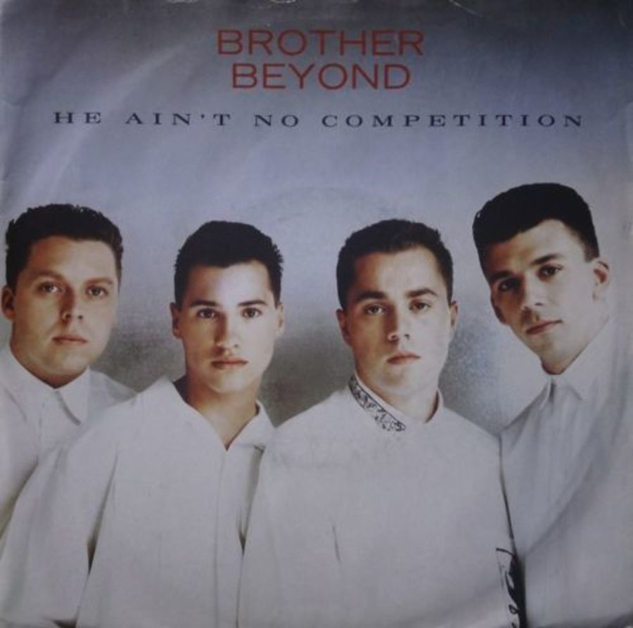Brother Beyond - He Ain't No Competition - 7