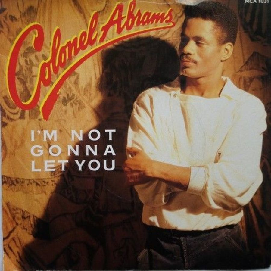 Colonel Abrams - I'm Not Gonna Let You - 7