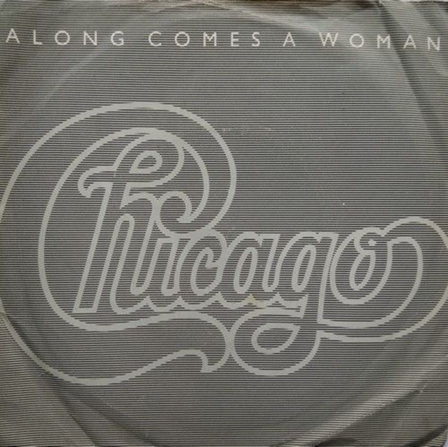 Chicago - Along Comes A Woman - 7