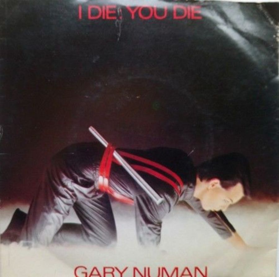 Gary Numan - I Die You Die - 7