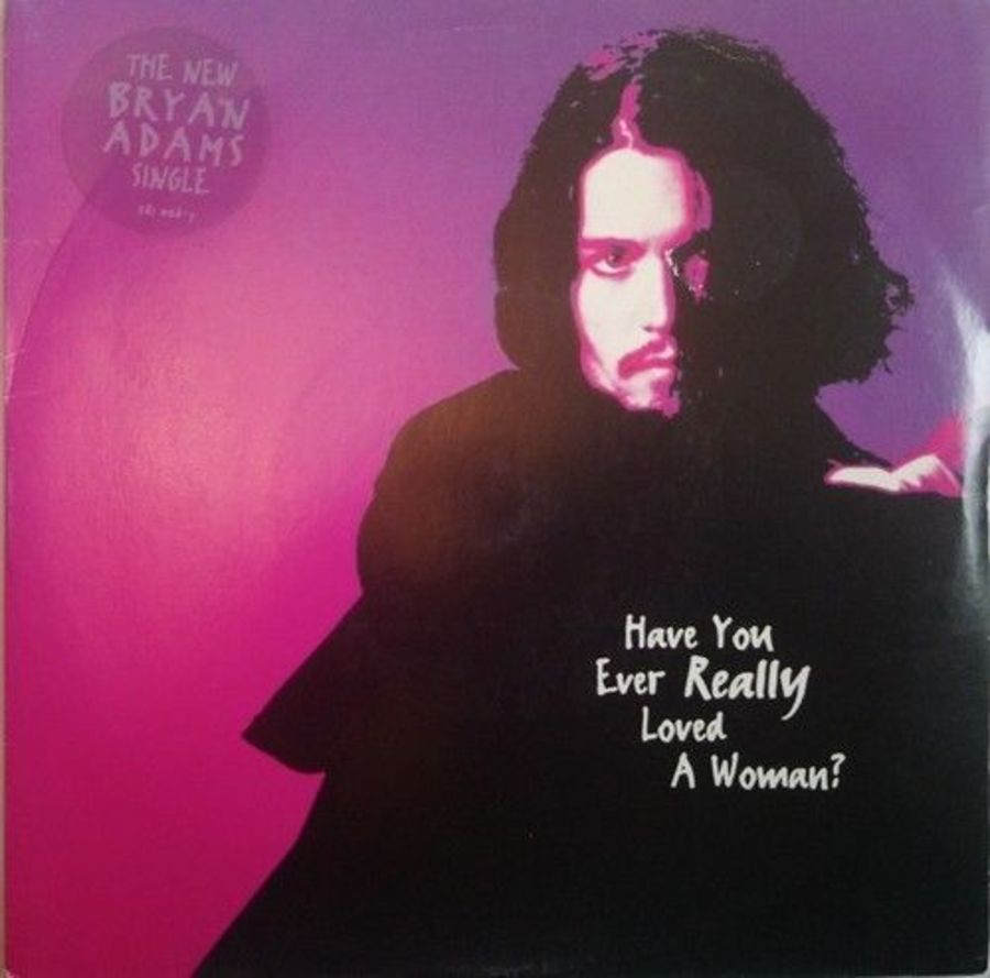 Bryan Adams - Have You Ever really Loved A Woman - Vinyl Record 7